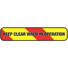 SAV - (PACK 1) Keep Clear When in Operation 400mm x 80mm SN5770